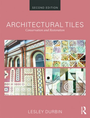 Architectural Tiles – Conservation and Restoration 2nd Edition